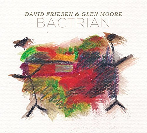 David Friesen & Glen Moore Bactrian