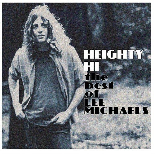 Lee Michaels Heighty Hi The Best Of Lee M