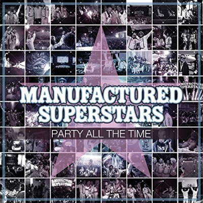 Manufactured Superstars Party All The Time