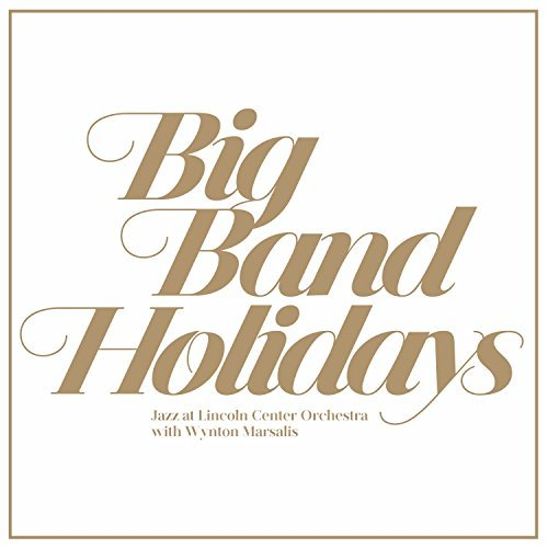 Jazz At Lincoln Center Orchest Big Band Holidays