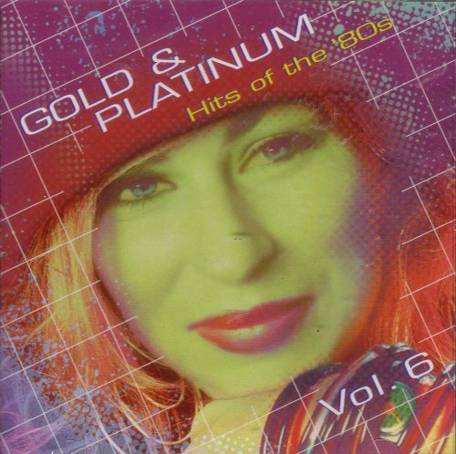 Gold & Platinum Hits Of The 80's Vol. 6
