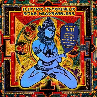 Electric Psychedelic Sitar Headswirlers Volumes 1 11
