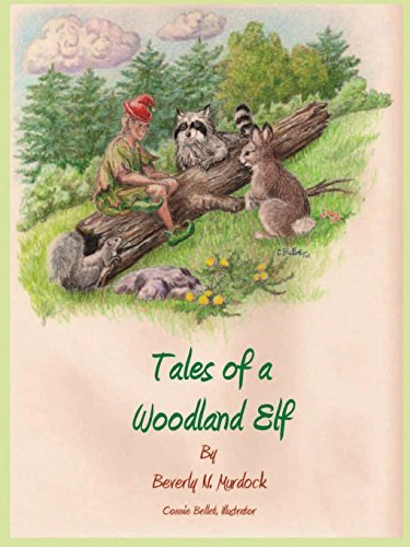 Beverly N. Murdock Tales Of A Woodland Elf