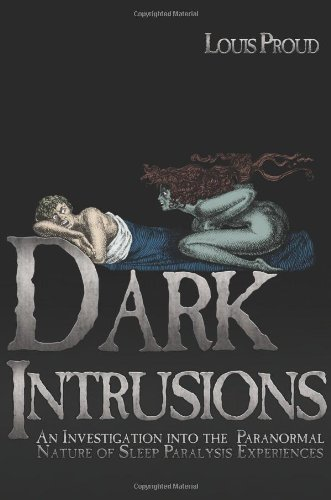 Louis Proud Dark Intrusions An Investigation Into The Paranormal Nature Of Sl
