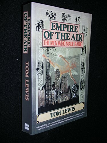 Tom Lewis Empire Of The Air The Men Who Made Radio