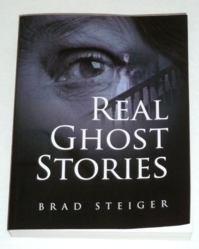 Brad Steiger Real Ghost Stories