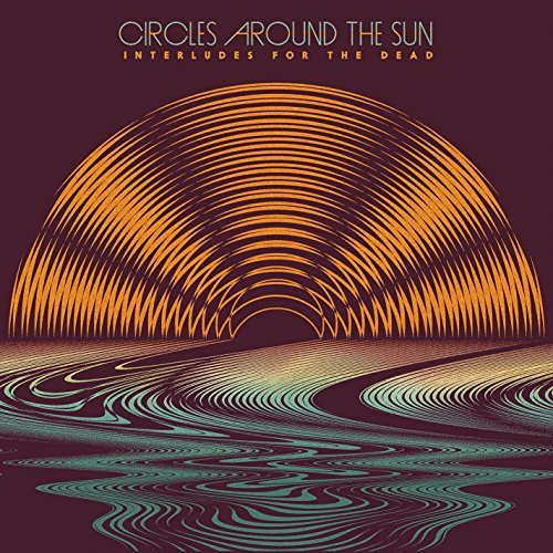 Circles Around The Sun (neal Casal) Interludes For The Dead 2lp 180 Gram Vinyl