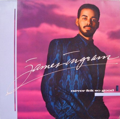 James Ingram Never Felt So Good