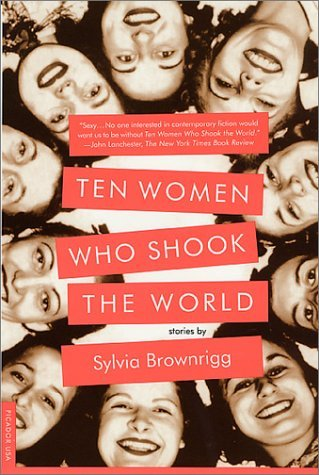 Sylvia Brownrigg Ten Women Who Shook The World Stories