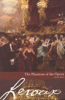 Gaston Leroux The Phantom Of The Opera