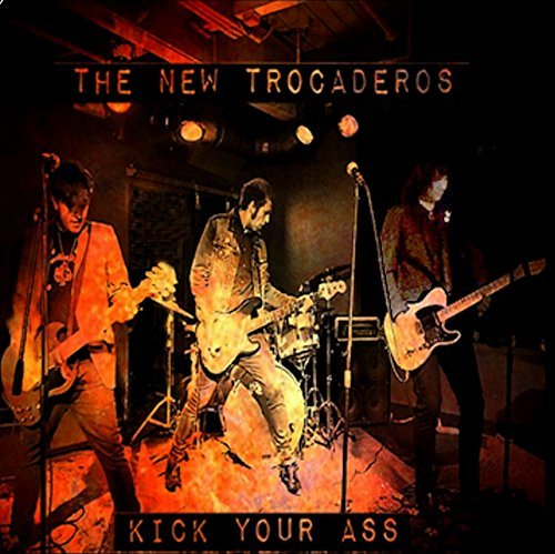 New Trocaderos Kick Your Ass