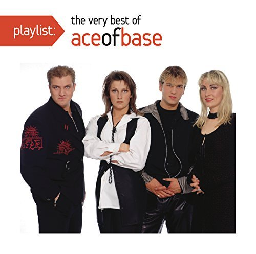 Ace Of Base Playlist The Very Best Of Ace Of Base