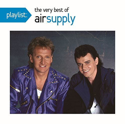 Air Supply Playlist The Very Best Of Air