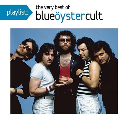 Blue Öyster Cult Playlist The Very Best Of Blue Öyster Cult