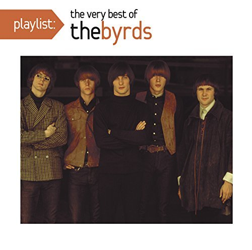 Byrds Playlist The Best Of The Byrd