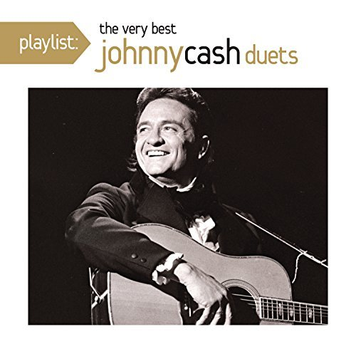 Johnny Cash Playlist The Very Best Of Johnny Cash Duets