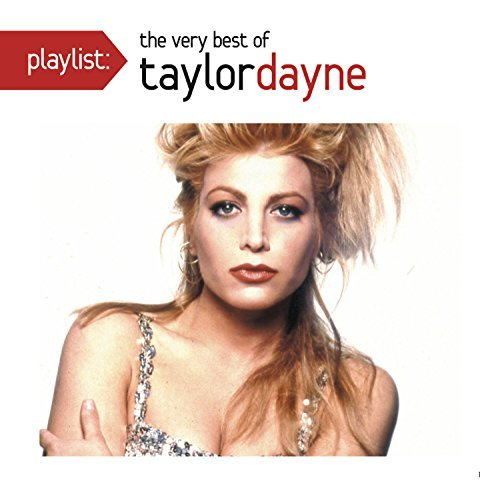 Taylor Dayne Playlist The Very Best Of Tay