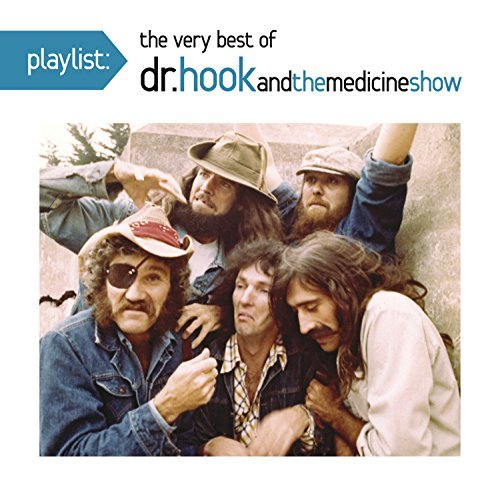 Dr. Hook & The Medicine Show Playlist The Very Best Of Dr. Hook & The Medicine Show