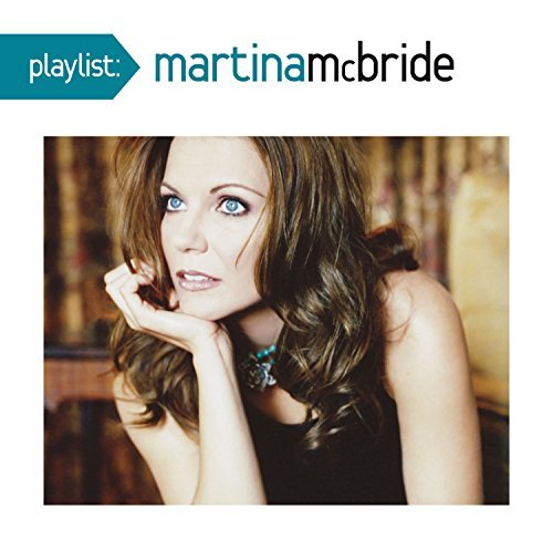 Martina Mcbride Playlist The Very Best Of Mar