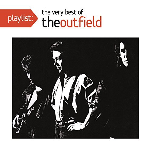 Outfield Playlist The Very Best Of The Outfield