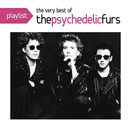 Psychedelic Furs Playlist The Best Of The Psychedelic Furs