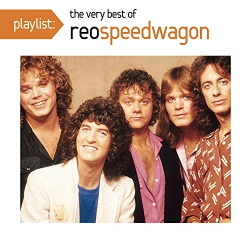 Reo Speedwagon Playlist The Very Best Of Reo