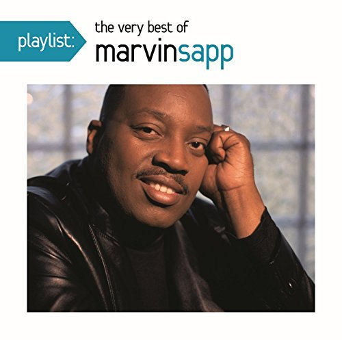 Marvin Sapp Playlist The Very Best Of Mar