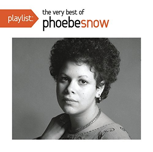 Phoebe Snow Playlist The Very Best Of Pho