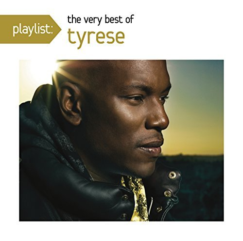 Tyrese Playlist The Very Best Of Tyr