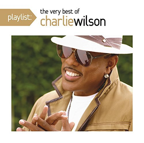 Charlie Wilson Playlist The Very Best Of Cha
