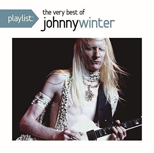 Johnny Winter Playlist The Very Best Of Joh