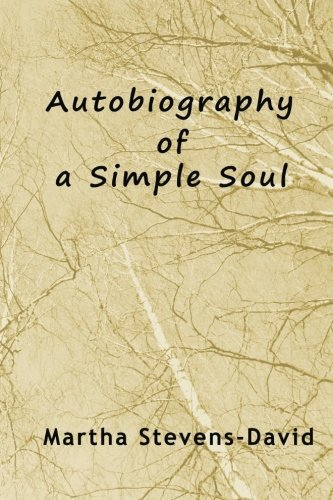 Martha Stevens David Autobiography Of A Simple Soul