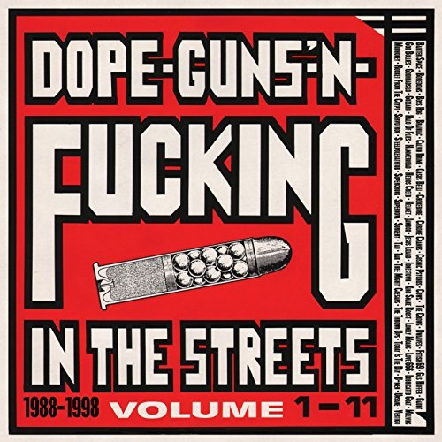 Dope Guns & Fucking In The Streets 1988 1998 Vol. 1 11