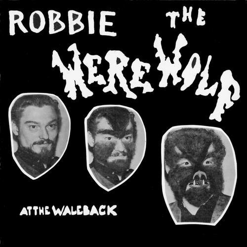 Robbie The Werewolf At The Wale Back