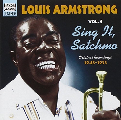 Louis Armstrong Sing It Satchmo Original Recordings 1945 1955