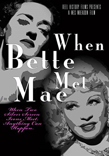 When Bette Met Mae When Bette Met Mae