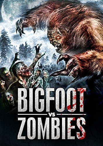 Bigfoot Vs. Zombies Bigfoot Vs. Zombies
