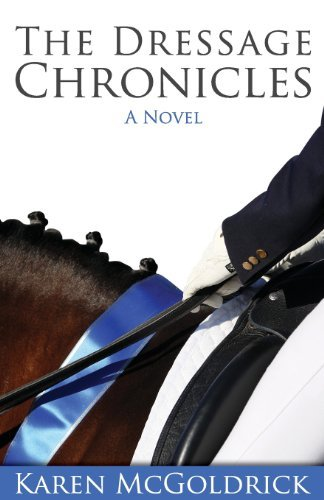 Karen Mcgoldrick The Dressage Chronicles 0002 Edition;