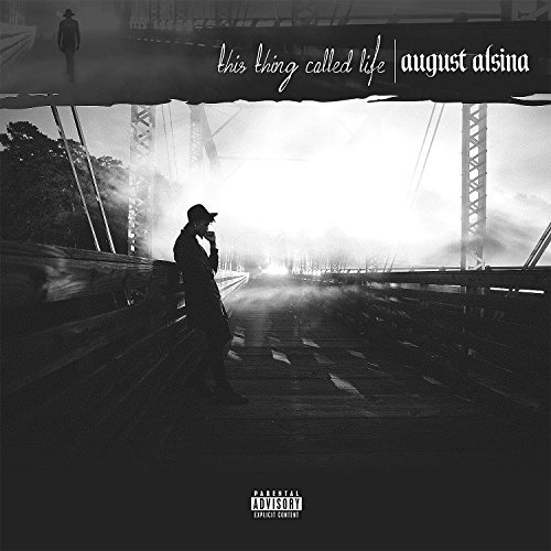 August Alsina This Thing Called Life Explicit Version