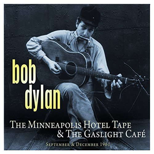 Bob Dylan Minneapolis Hotel Tape & The Gaslight Cafe