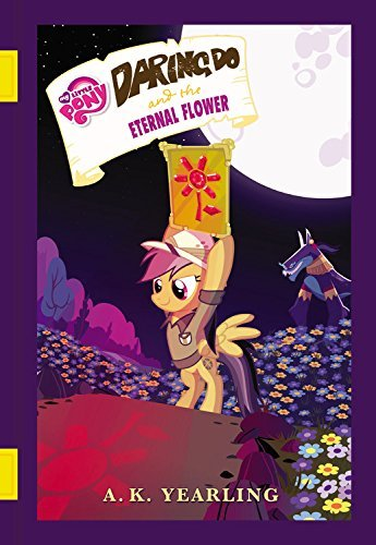G. M. Berrow My Little Pony Daring Do And The Eternal Flower