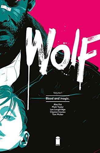 Ales Kot Wolf Volume 1 Blood And Magic