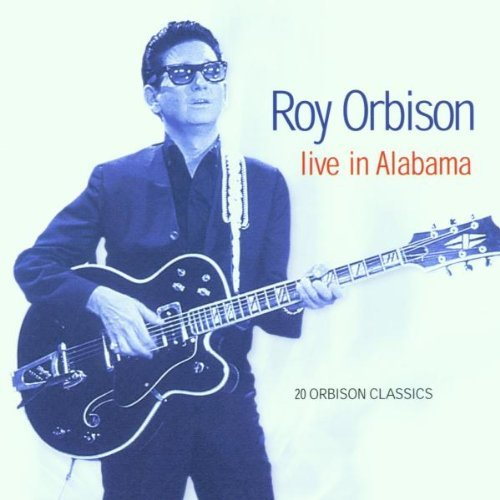 Roy Orbison Live In Alabama