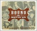 Bound For Movin' On A Retrospective Of Canadian Country