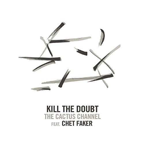 Chet Cactus Channel Faker Kill The Doubt