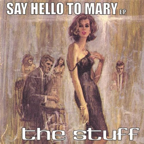 Stuff Say Hello To Mary Ep