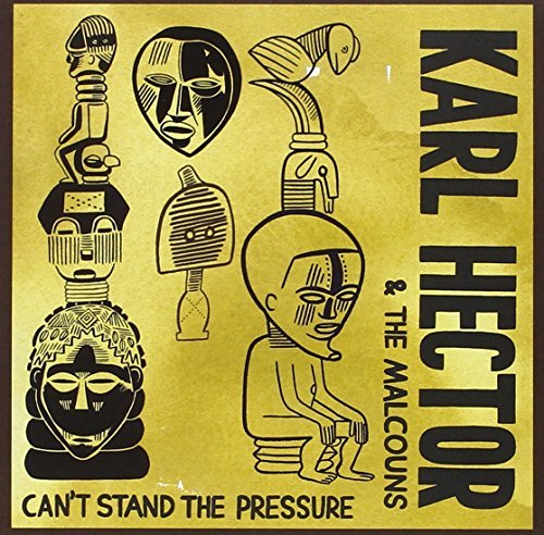 Karl & The Malcouns Hector Can?t Stand The Pressure Import Gbr