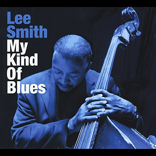 Lee Smith My Kind Of Blues