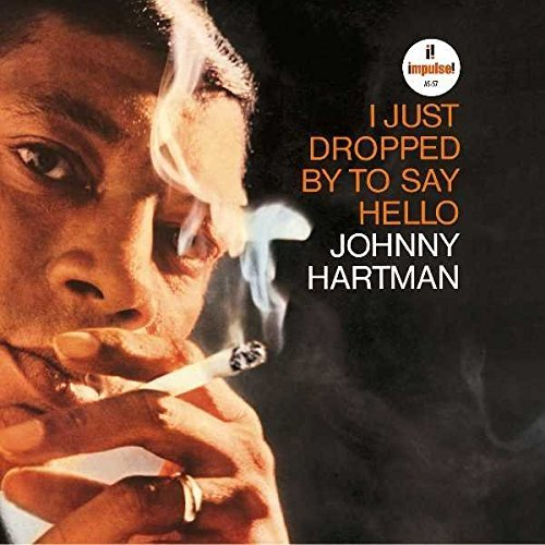 Johnny Hartman I Just Dropped By To Say Hello