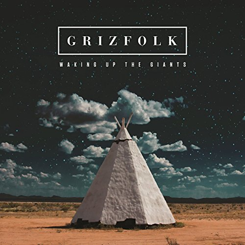 Grizfolk Waking Up The Giants